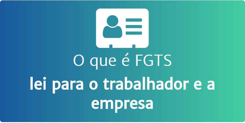 O que é FGTS